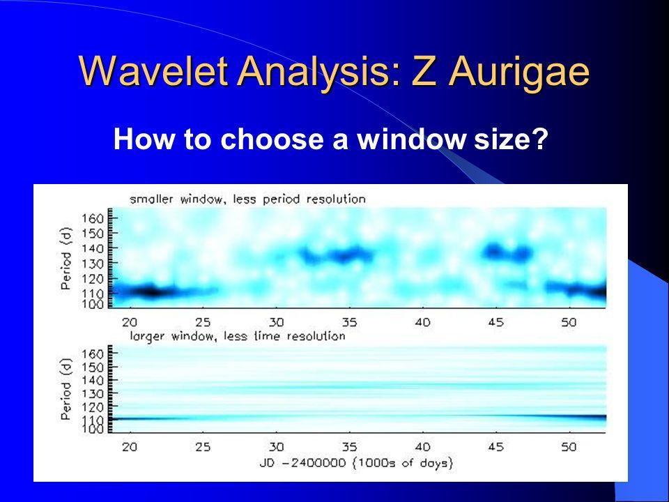 Wavelet Analysis: Z Aurigae How to choose a window size?