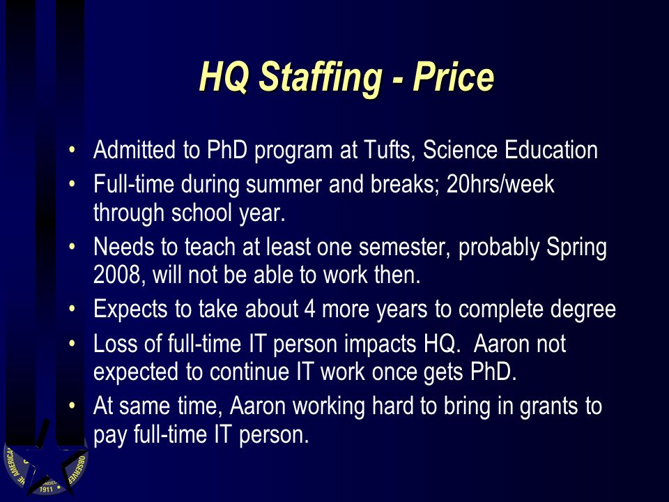 HQ Staffing - Price Admitted to PhD program at Tufts, Science Education Full-time during summer and breaks; 20hrs/week through school year.