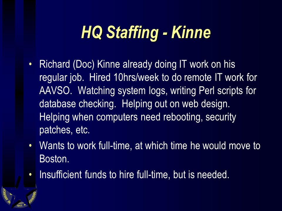 HQ Staffing - Kinne Richard (Doc) Kinne already doing IT work on his regular job.