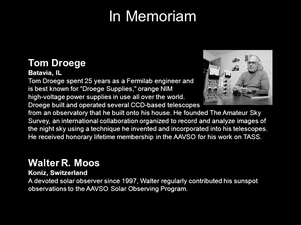 William Douglas Hodgson (HWD) Chidlow, Australia A longtime observer and Sustaining member of the Association since 1988, Doug contributed ____ observations to the AAVSO.