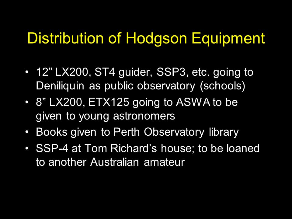 Distribution of Hodgson Equipment 12 LX200, ST4 guider, SSP3, etc.