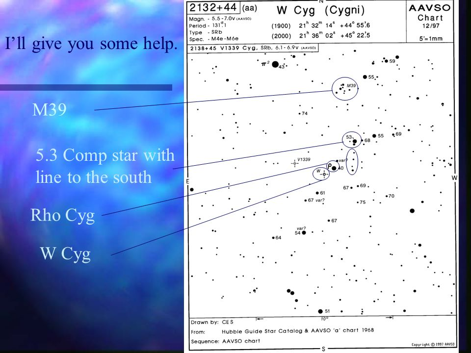 M39 5.3 Comp star with line to the south Rho Cyg Ill give you some help. W Cyg