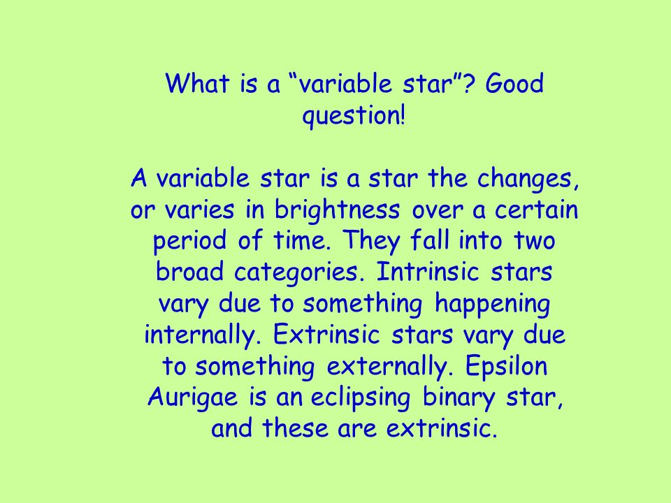 What is a variable star. Good question.