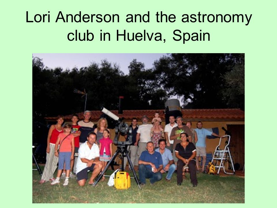 Lori Anderson and the astronomy club in Huelva, Spain