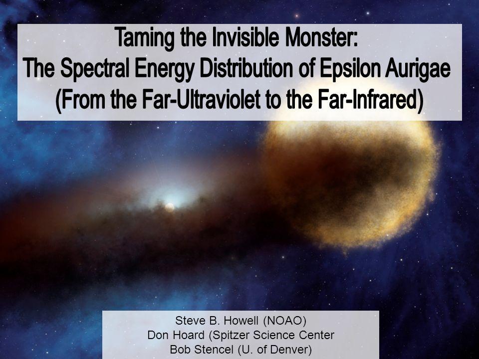 Steve B. Howell (NOAO) Don Hoard (Spitzer Science Center Bob Stencel (U. of Denver)