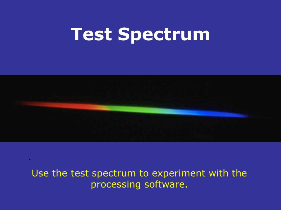 . Test Spectrum. Use the test spectrum to experiment with the processing software.
