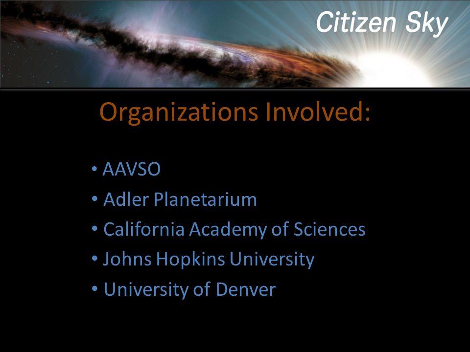 Organizations Involved: AAVSO Adler Planetarium California Academy of Sciences Johns Hopkins University University of Denver