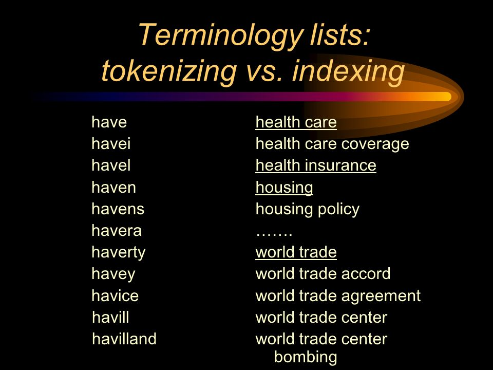 Terminology lists: tokenizing vs.