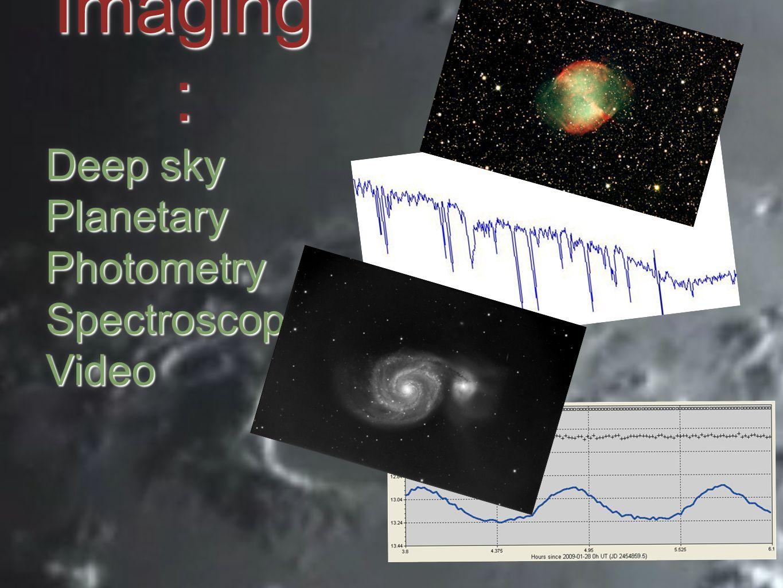 Imaging : Deep sky PlanetaryPhotometrySpectroscopyVideo Imaging : Deep sky PlanetaryPhotometrySpectroscopyVideo