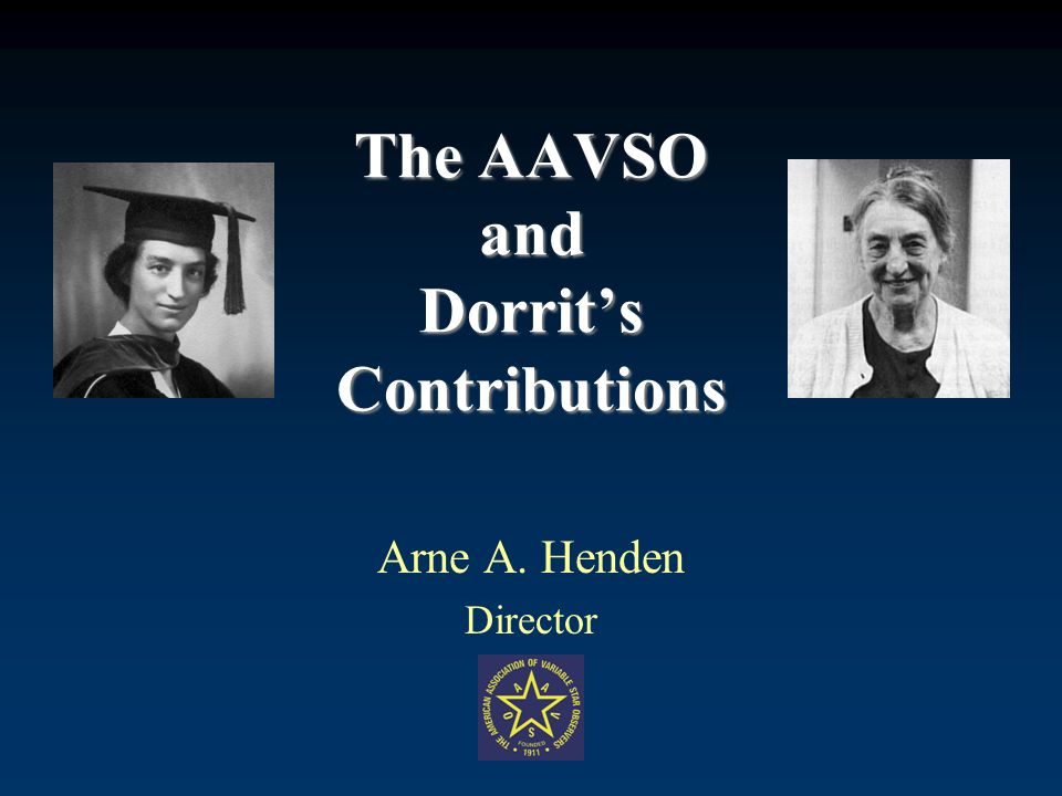 The AAVSO and Dorrits Contributions Arne A. Henden Director