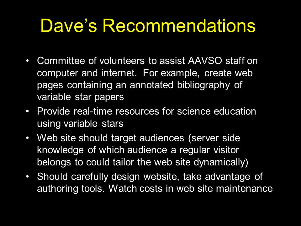 Daves Recommendations Committee of volunteers to assist AAVSO staff on computer and internet.