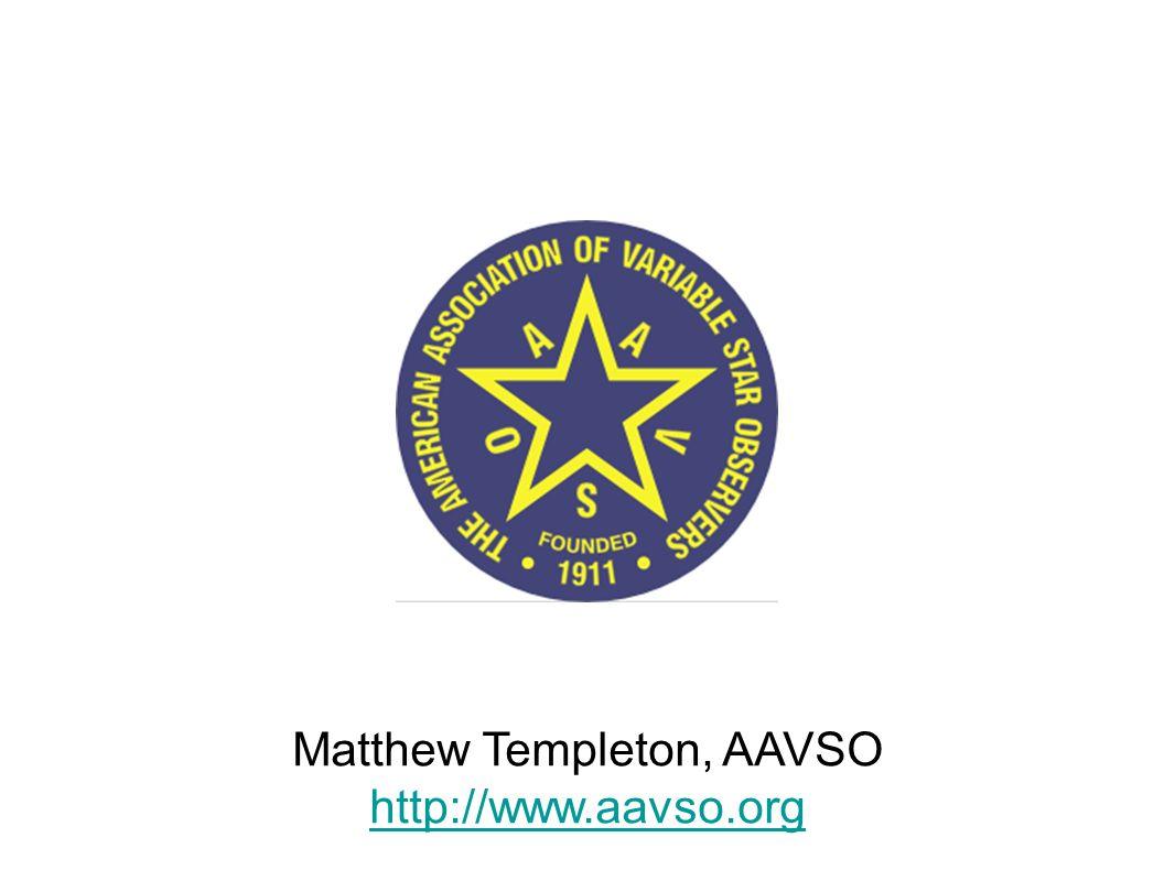 Matthew Templeton, AAVSO http://www.aavso.org
