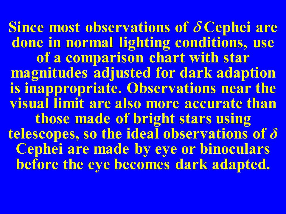 Since most observations of Cephei are done in normal lighting conditions, use of a comparison chart with star magnitudes adjusted for dark adaption is inappropriate.