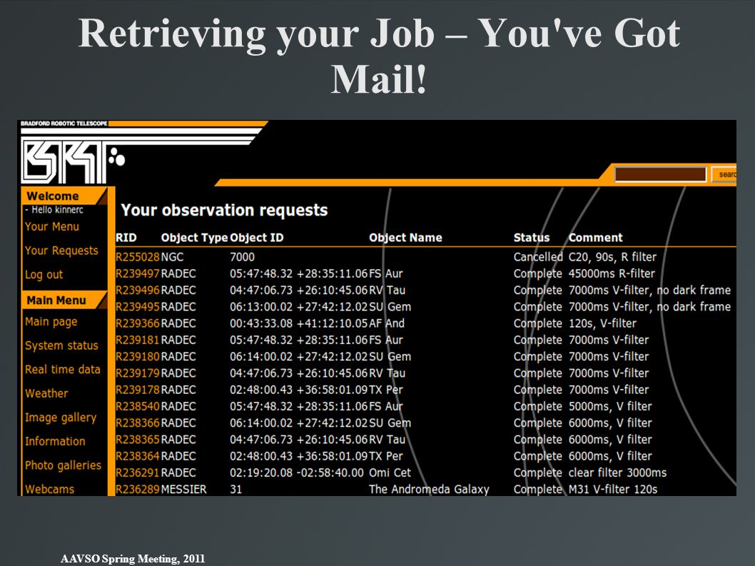 AAVSO Spring Meeting, 2011 Retrieving your Job – You've Got Mail!