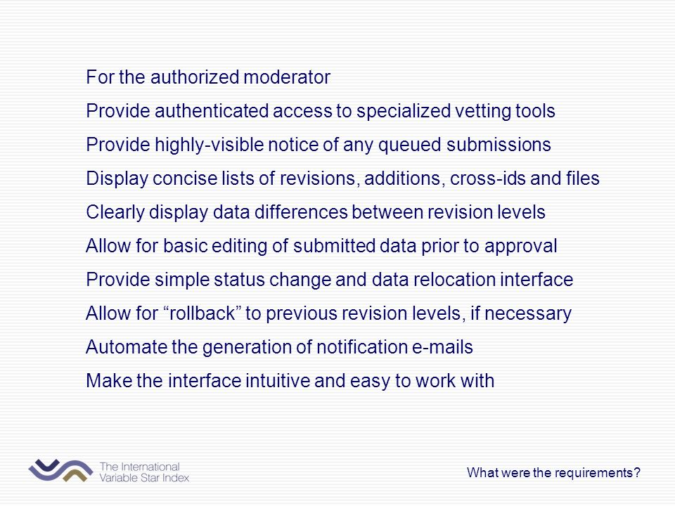 For the authorized moderator Provide authenticated access to specialized vetting tools Provide highly-visible notice of any queued submissions Display