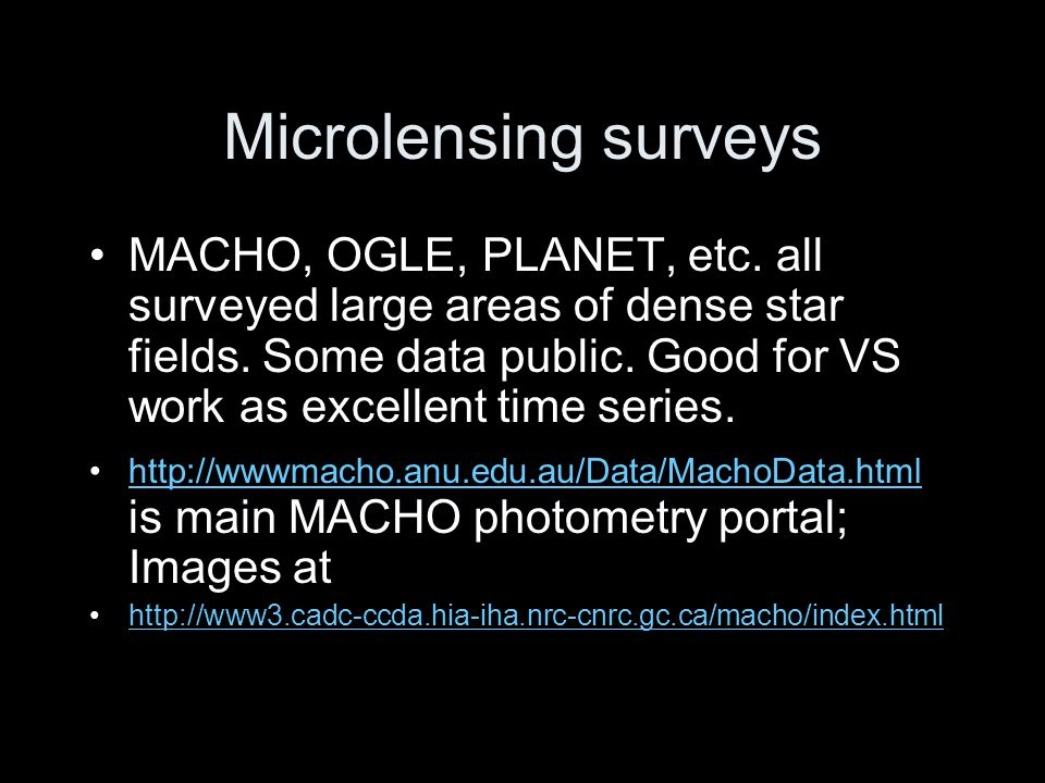 Microlensing surveys MACHO, OGLE, PLANET, etc. all surveyed large areas of dense star fields.