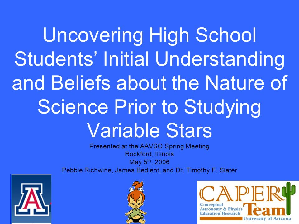 Uncovering High School Students Initial Understanding and Beliefs about the Nature of Science Prior to Studying Variable Stars Presented at the AAVSO