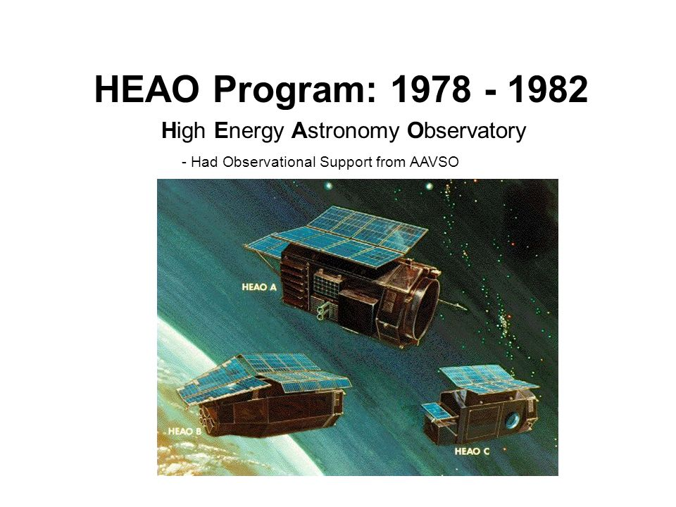 HEAO Program: 1978 - 1982 High Energy Astronomy Observatory - Had Observational Support from AAVSO