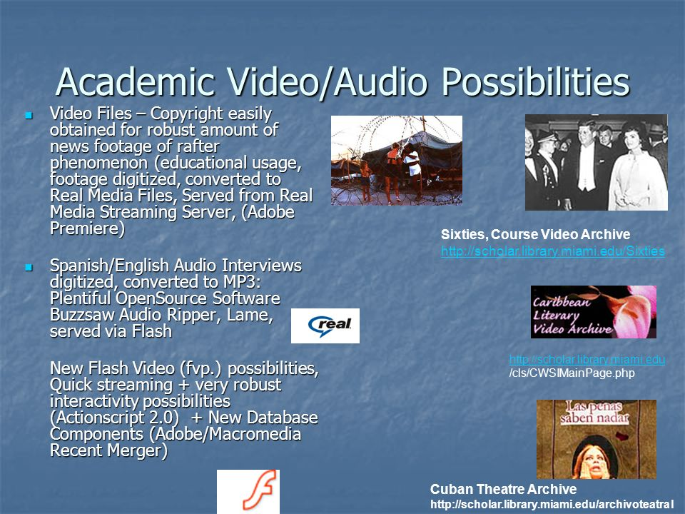 Academic Video/Audio Possibilities Video Files – Copyright easily obtained for robust amount of news footage of rafter phenomenon (educational usage,