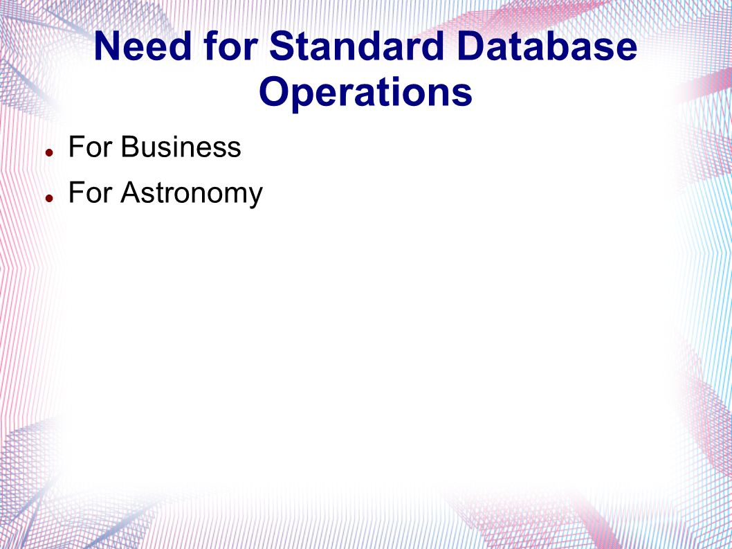 Need for Standard Database Operations For Business For Astronomy