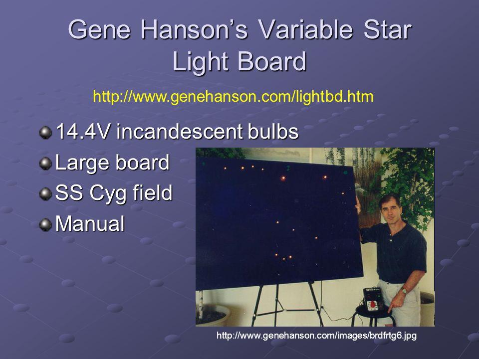 Gene Hansons Variable Star Light Board http://www.genehanson.com/lightbd.htm 14.4V incandescent bulbs Large board SS Cyg field Manual http://www.genehanson.com/images/brdfrtg6.jpg