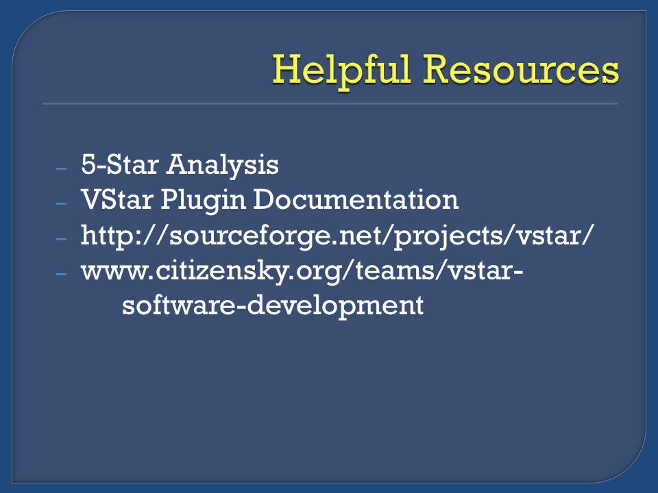 – 5-Star Analysis – VStar Plugin Documentation – http://sourceforge.net/projects/vstar/ – www.citizensky.org/teams/vstar- software-development