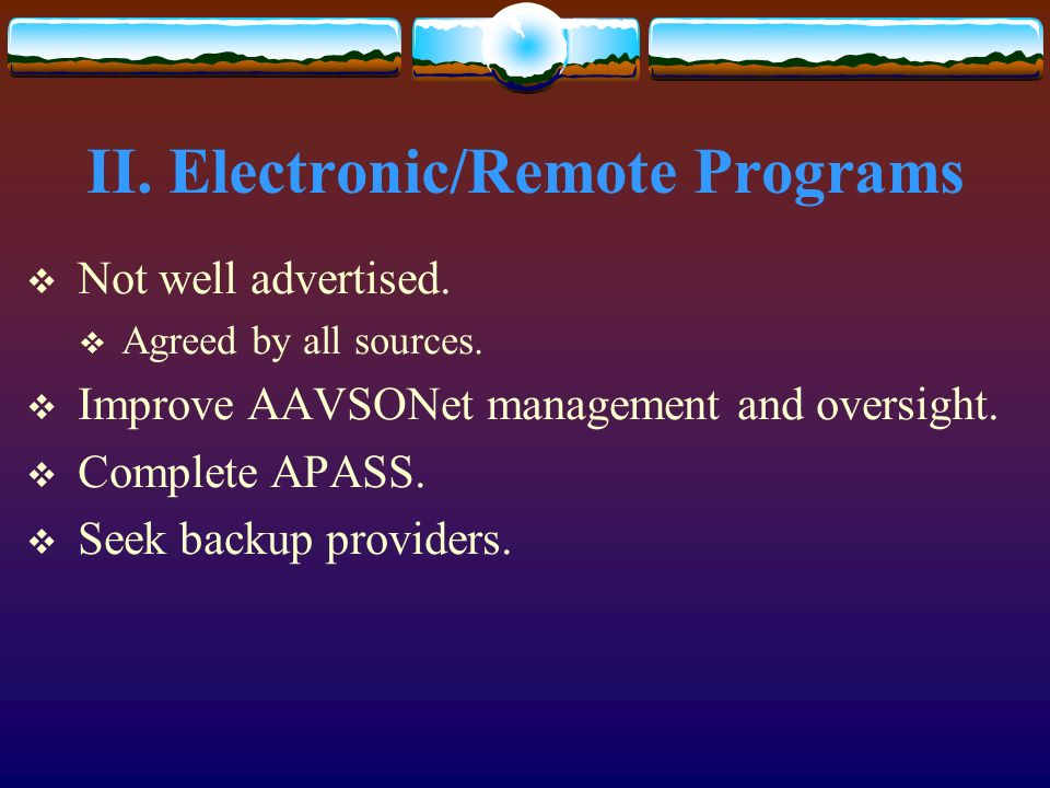 II. Electronic/Remote Programs Not well advertised.