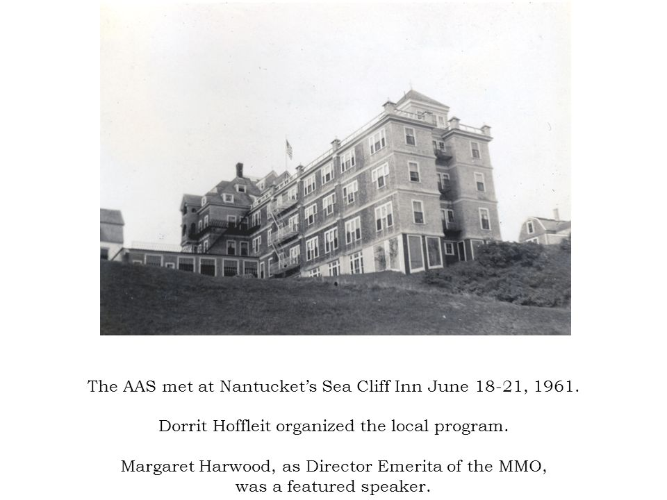 The AAS met at Nantuckets Sea Cliff Inn June 18-21, 1961.