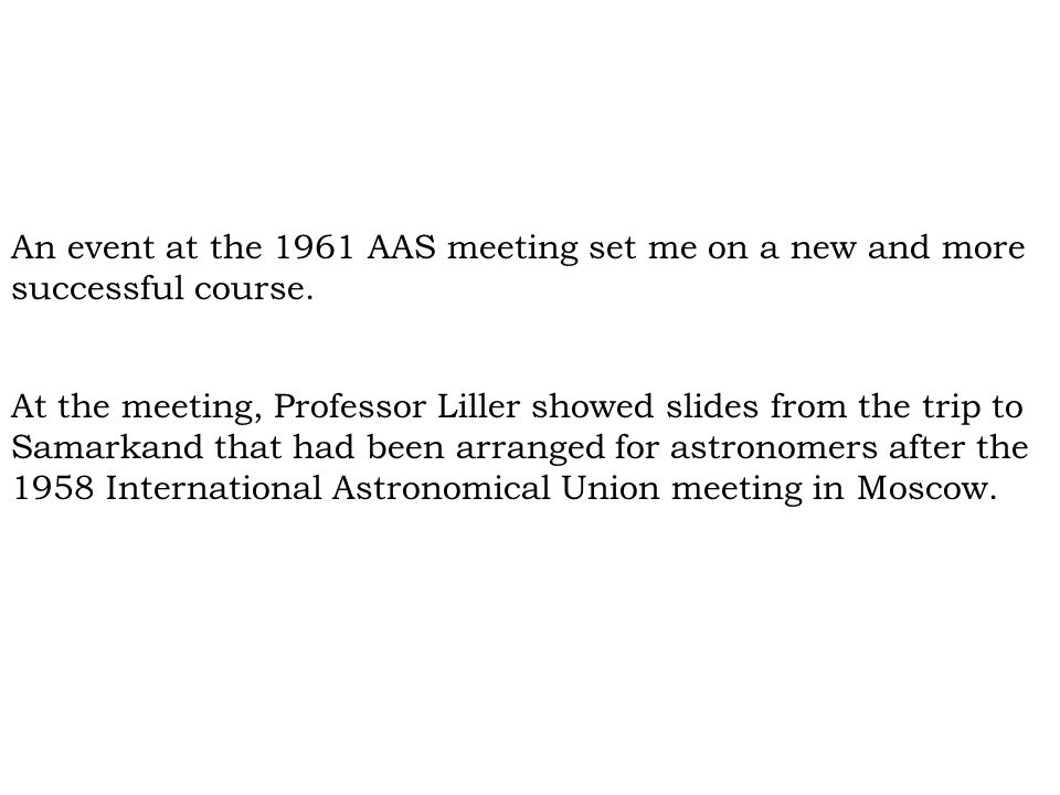 At the meeting, Professor Liller showed slides from the trip to Samarkand that had been arranged for astronomers after the 1958 International Astronomical Union meeting in Moscow.