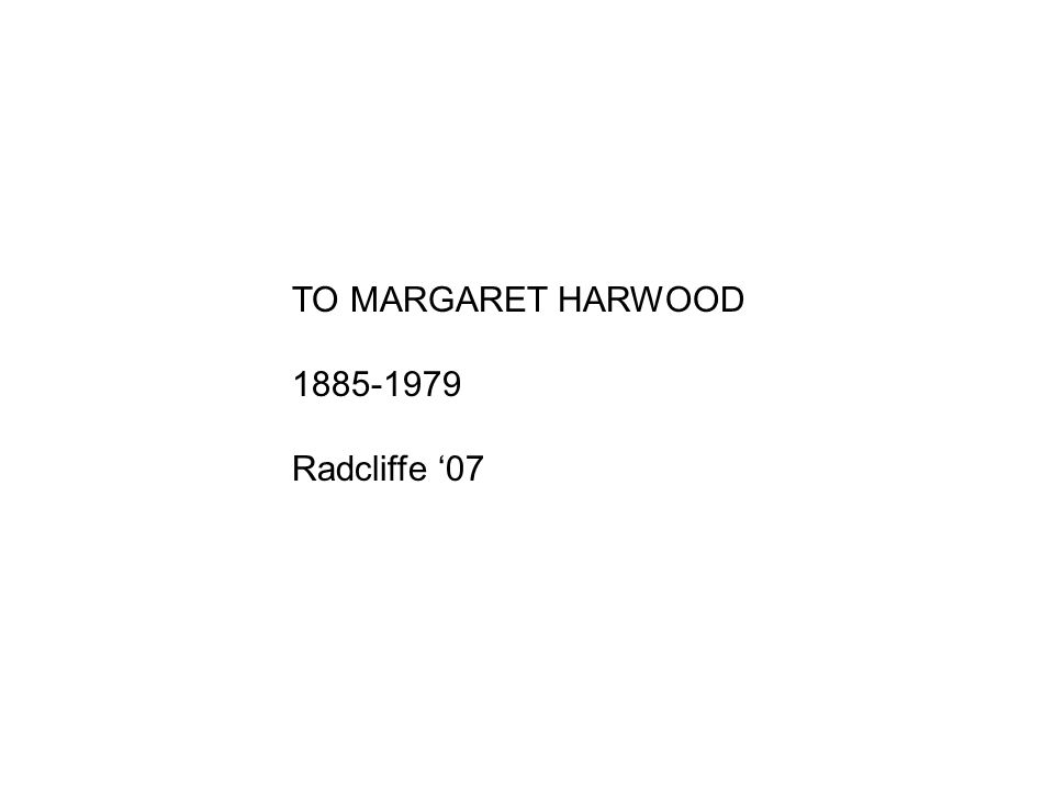 TO MARGARET HARWOOD 1885-1979 Radcliffe 07