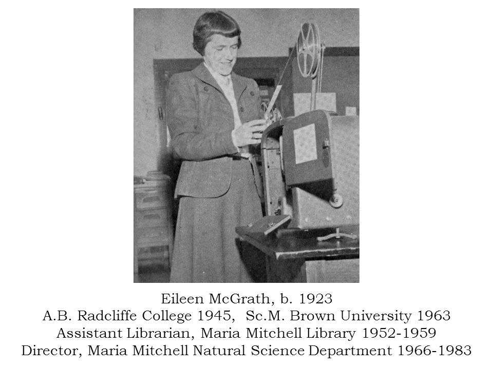 Eileen McGrath, b A.B. Radcliffe College 1945, Sc.M.