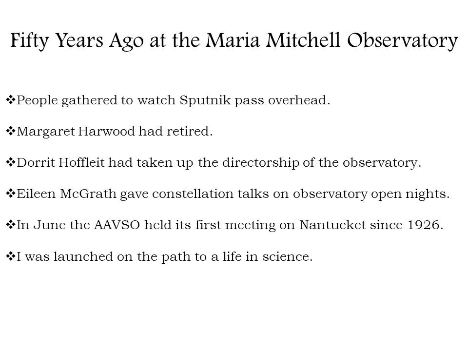 Fifty Years Ago at the Maria Mitchell Observatory People gathered to watch Sputnik pass overhead.