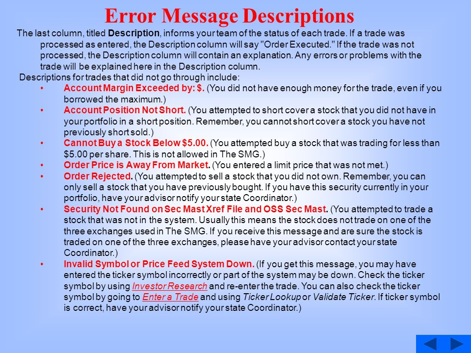 Error Message Descriptions The last column, titled Description, informs your team of the status of each trade.