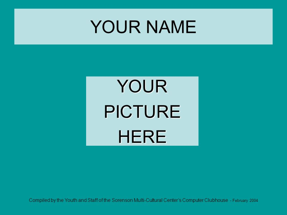 YOUR NAME YOURPICTUREHERE