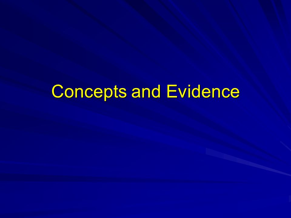 Concepts and Evidence