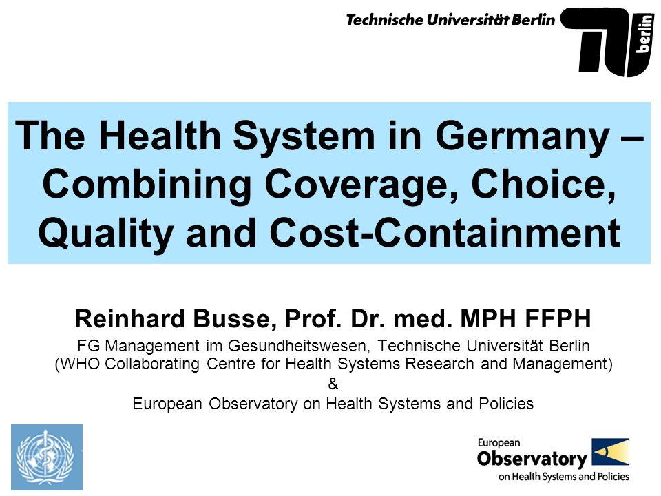 Reinhard Busse, Prof. Dr. med. MPH FFPH FG Management im Gesundheitswesen, Technische Universität Berlin (WHO Collaborating Centre for Health Systems