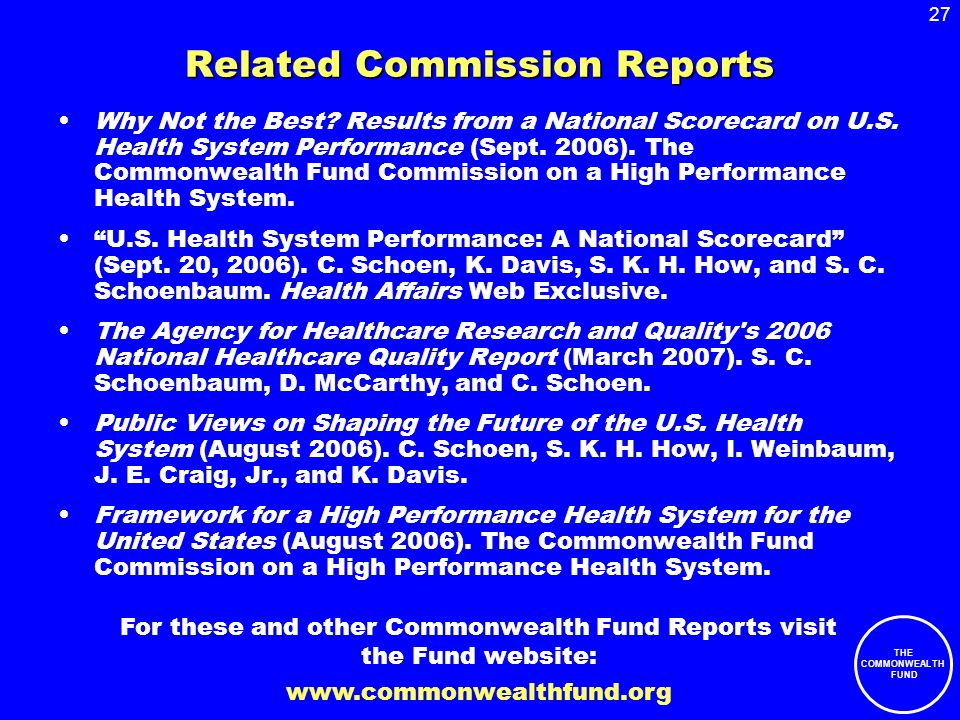 27 THE COMMONWEALTH FUND Related Commission Reports Why Not the Best.