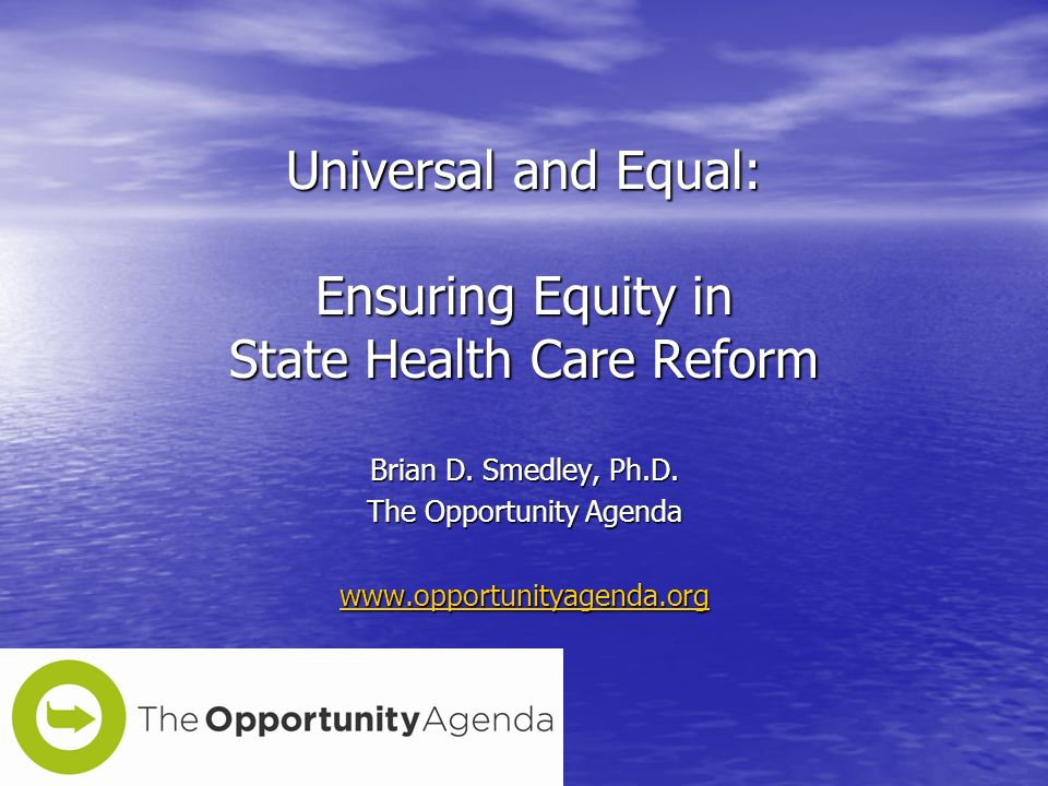 Universal and Equal: Ensuring Equity in State Health Care Reform Brian D.