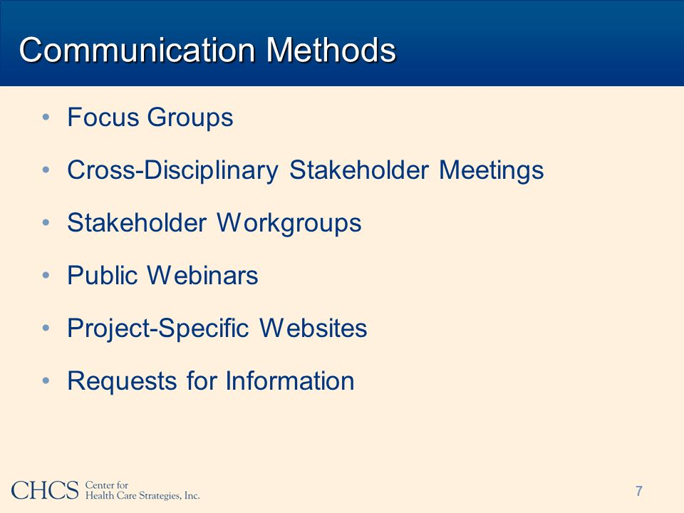 Communication Methods Focus Groups Cross-Disciplinary Stakeholder Meetings Stakeholder Workgroups Public Webinars Project-Specific Websites Requests f