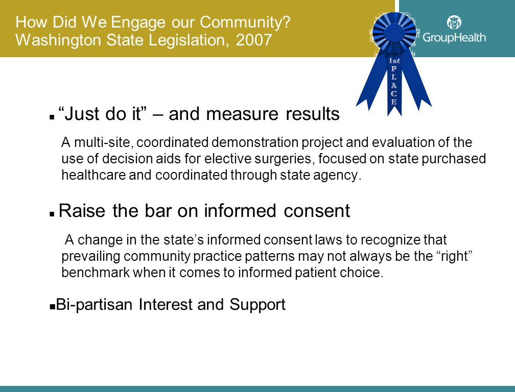 How Did We Engage our Community? Washington State Legislation, 2007 n Just do it – and measure results A multi-site, coordinated demonstration project