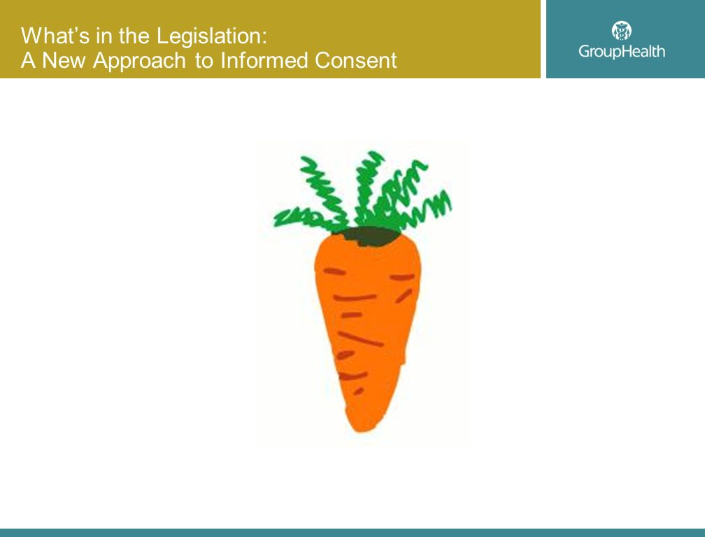 Whats in the Legislation: A New Approach to Informed Consent