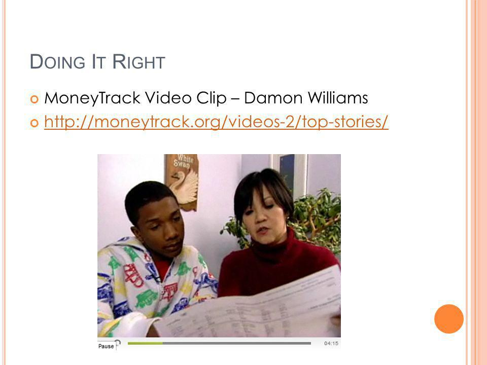 D OING I T R IGHT MoneyTrack Video Clip – Damon Williams http://moneytrack.org/videos-2/top-stories/