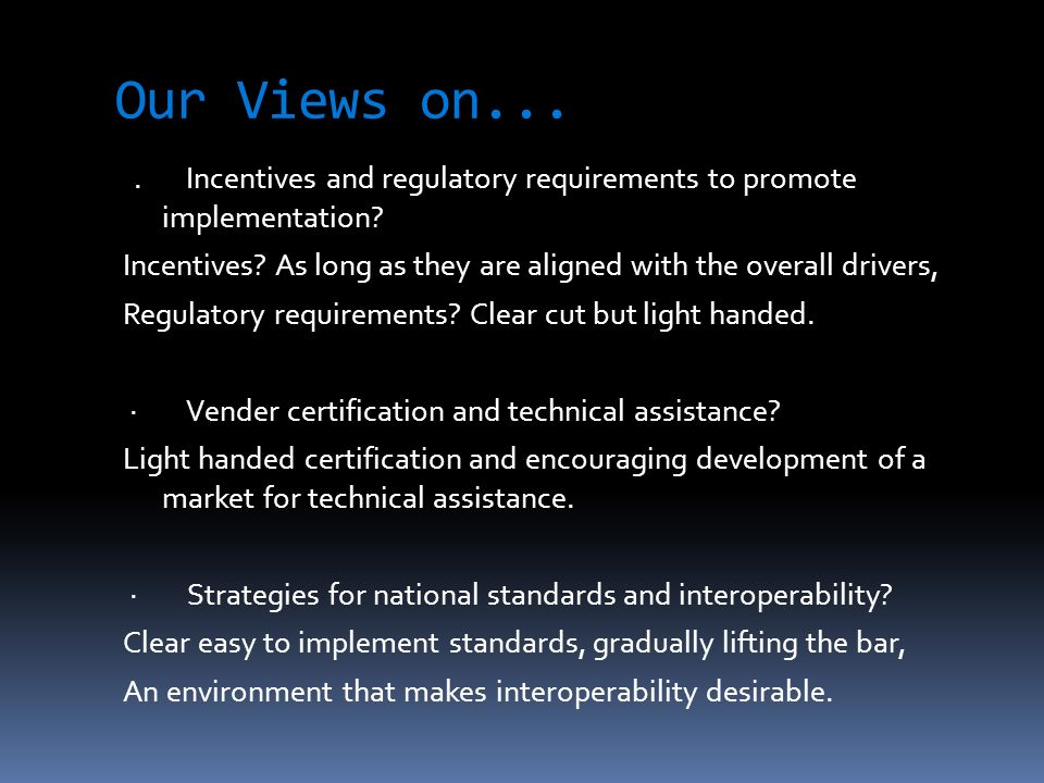 Our Views on.... Incentives and regulatory requirements to promote implementation.