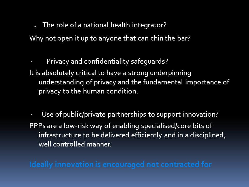 The role of a national health integrator. Why not open it up to anyone that can chin the bar.