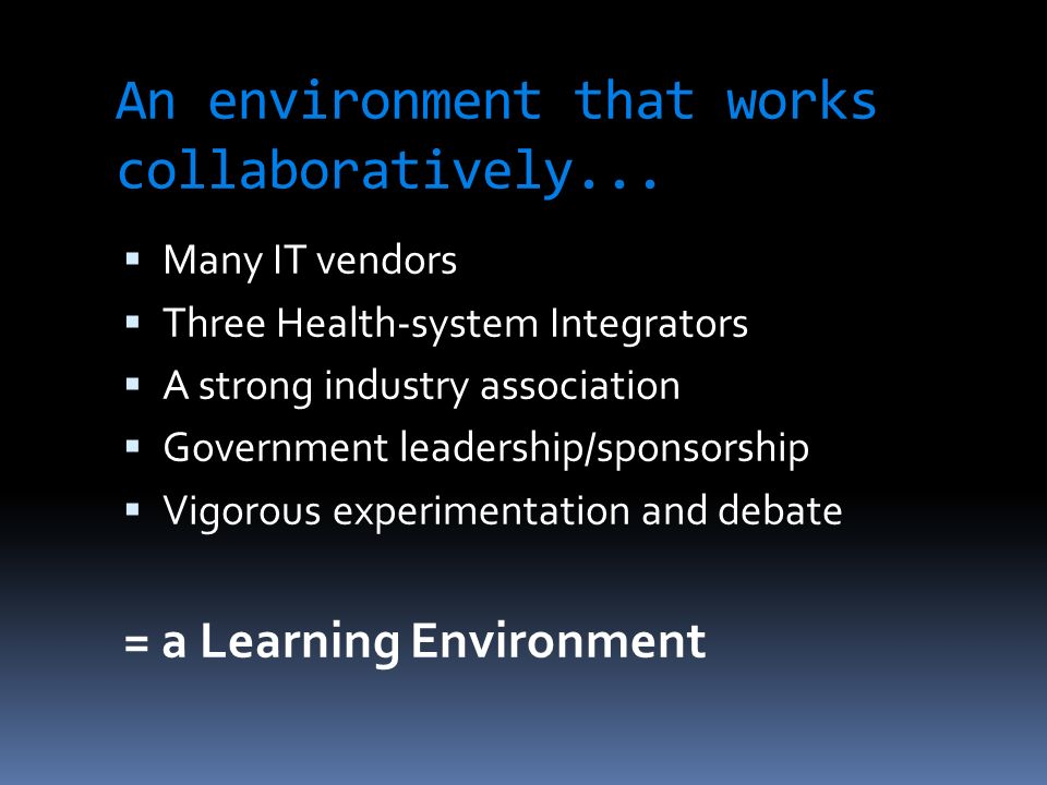 An environment that works collaboratively...