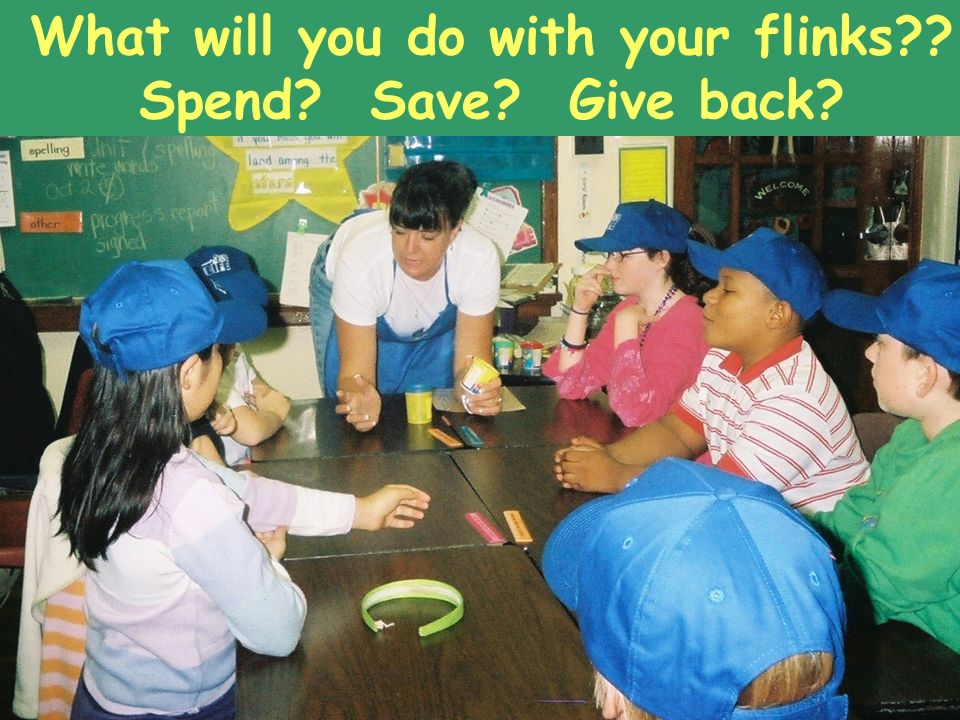 What will you do with your flinks Spend Save Give back