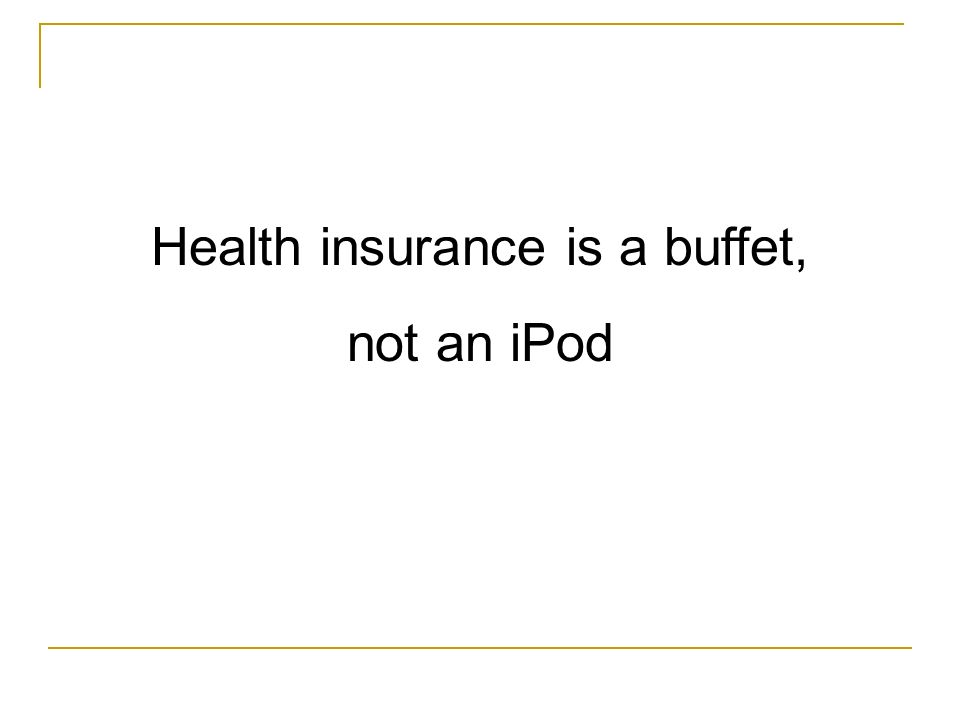 Health insurance is a buffet, not an iPod