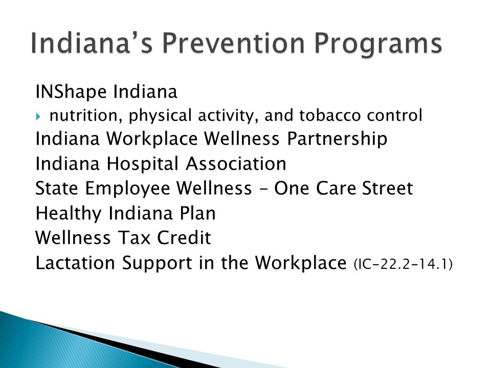 INShape Indiana nutrition, physical activity, and tobacco control Indiana Workplace Wellness Partnership Indiana Hospital Association State Employee W