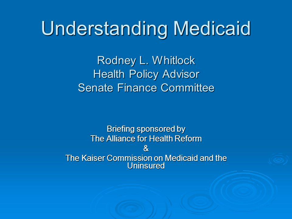 Understanding Medicaid Rodney L.