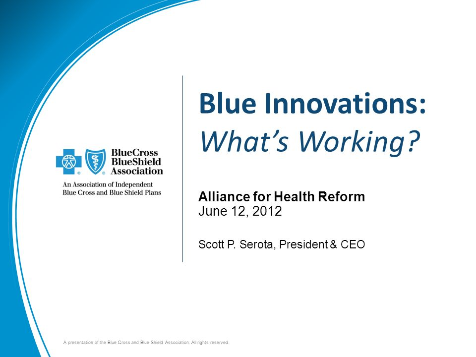 A presentation of the Blue Cross and Blue Shield Association.